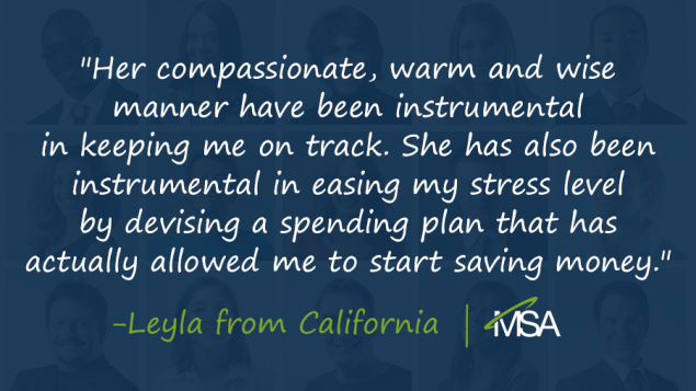 a quote from Leyla in California that says, 'Her compassionate, warm and wise manner have been instrumental in keeping me on track. She has also been instrumental in easing my stress level by devising a spending plan that has actually allowed me to start saving money.' on a blue overlay covering people's faces in the background